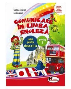 Comunicare in limba engleza. Caiet pentru clasa a II-a, partea I. Dupa manualul Aramis