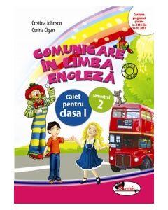 Comunicare in limba engleza. Caiet pentru clasa I, semestrul 2. Dupa manualul Aramis