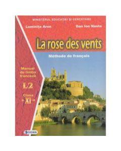 Limba franceza L2. Manual. La rose des vents pentru clasa a XI-a