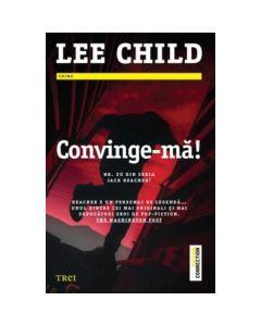 Convinge-ma - Lee Child