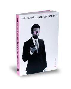 Dragostea moderna - Aziz Ansari, Eric Klinenberg
