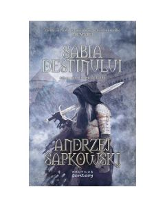 Sabia destinului. A doua parte din seria Witcher - Andrzej Sapkowski
