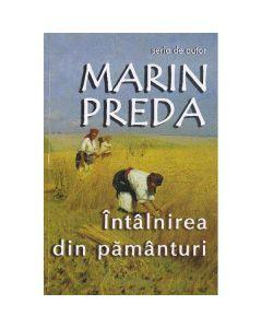 Intalnirea din pamanturi ed.2015 - Marin Preda