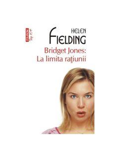 Bridget Jones: La limita ratiunii - Helen Fielding