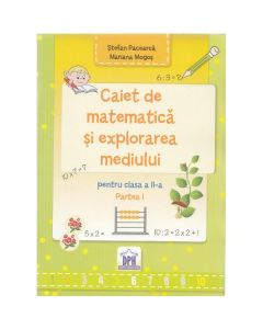 Caiet de matematica si explorarea mediului - Clasa a 2-a. Partea 1 - Stefan Pacearca, Mariana Mogos