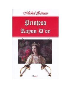 Printesa Rayon D'or - Michel Zevaco