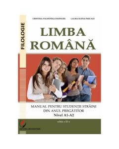 Limba romana pentru studentii straini din anul pregatitor. Nivel A1-A2 - Cristina-Valentina Dafinoiu