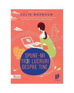 Spune-mi trei lucruri despre tine - Julie Buxbaum