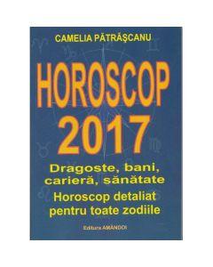 Horoscop 2017 - Camelia Patrascanu