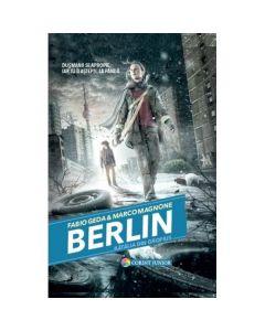 Berlin Vol.3: Batalia din Gropius - Fabio Geda, Marco Magnone