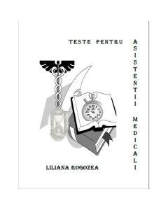 Teste pentru asistentii medicali - Liliana Rogozea