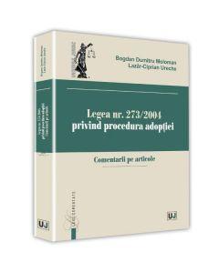 Legea nr. 273 din 2004 privind procedura adoptiei - Bogdan Dumitru Moloman