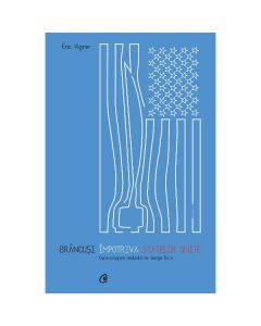 Brancusi impotriva Statelor Unite - Eric Vigner, George Banu