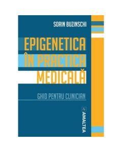 Epigenetica in practica medicala - Sorin Buzinschi