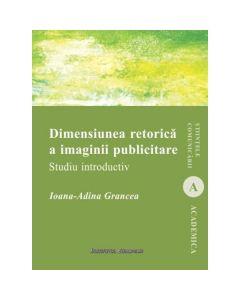Dimensiunea retorica a imaginii publicitare - Ioana-Adina Grancea