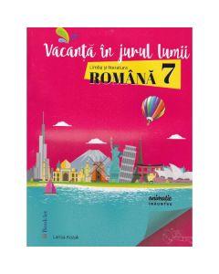 Vacanta in jurul lumii. Romana cls 7 - Larisa Kozak