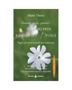 Donator, medic, pacient - Calatori prin randuiala divina - Maria Timuc