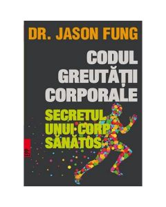 Codul greutatii corporale - Jason Fung