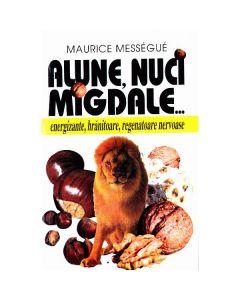 Alune, nuci, migdale... - Maurice Messegue
