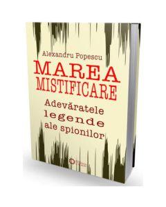 Marea mistificare - Alexandru Popescu