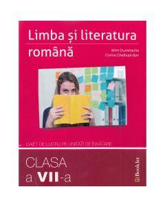 Limba romana - Clasa 7 - Caiet pe unitati de invatare - Mimi Dumitrache, Corina Chelbuta-Ban
