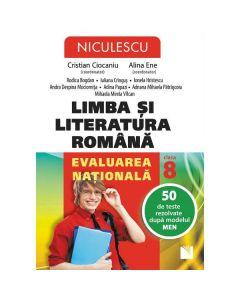 Limba romana - Clasa 8 - Evaluarea nationala. 50 de teste rezolvate - Crisitian Ciocaniu, Alina Ene