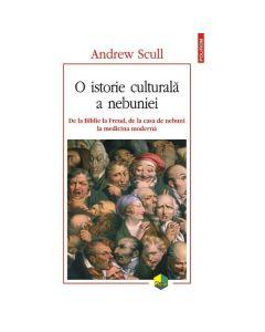 O istorie culturala a nebuniei - Andrew Scull