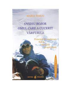 Ovidiu Bojor, Omul care a cucerit varfurile - Maria Timuc