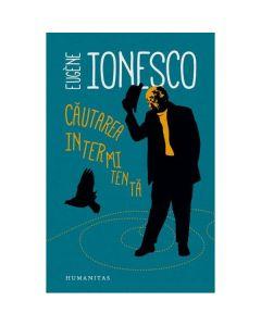 Cautarea intermitenta - Eugene Ionesco