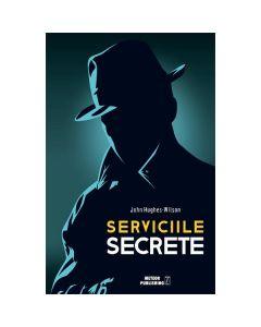 Serviciile Secrete - John Hughes-Wilson