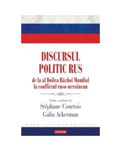 Discursul politic rus - Stephane Courtois, Galia Ackerman