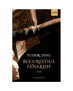 Bucurestiul fanariot vol.2 - Tudor Dinu