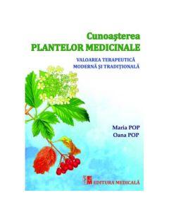 Cunoasterea plantelor medicinale - Maria Pop, Oana Pop