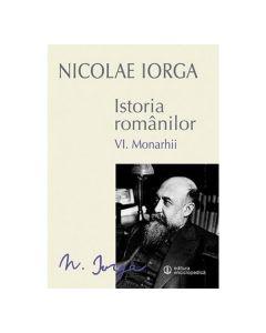 Istoria romanilor Vol.6:  Monarhii - Nicolae Iorga
