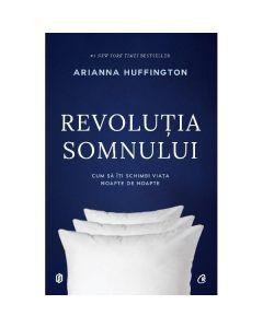Revolutia somnului - Arianna Huffington