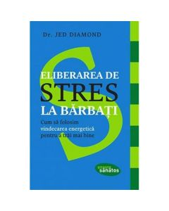 Eliberarea de stres la barbati - Jed Diamond