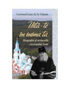 Uita-te in inima ta - Cuviosul Ioan de la Valaam