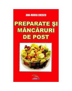 Preparete si mancaruri de post - Ana-Maria Enescu
