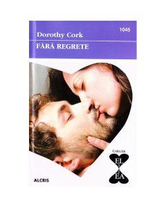Fara regrete - Dorothy Cork