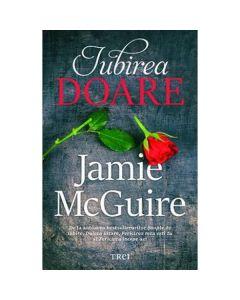 Iubirea doare - Jamie McGuire