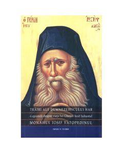 Trairi ale dumnezeiescului har - Monahul Iosif Vatopedinul