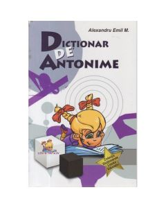 Dictionar de antonime - Alexandru Emil M.
