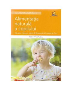 Alementatia naturala a copilului - Tiziana Valpiana