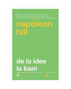 De la idee la bani ed. 3 - Napoleon Hill