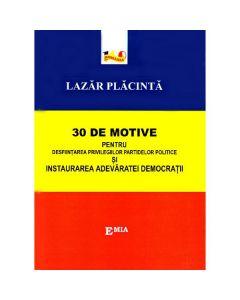 30 de motive pentru desfiintarea privilegiilor partidelor politice - Lazar Placinta