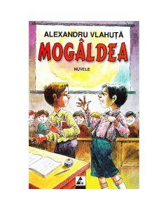 Mogaldea - Alexandru Vlahuta