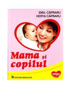Mama si copilul - Emil Capraru , Herta Capraru