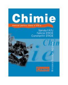 Chimie - Clasa 8 - Manual - Sanda Fatu, Felicia Stroe, Constantin Stroe