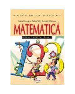 Matematica Cls 1 - Victoria Padureanu, Tudora Pitila, Cleopatra Mihatlescu