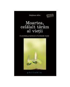 Moartea, celalalt taram al vietii - Stephane Allix